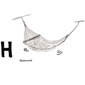 H is for Hammock. Although not invented here, the hammock has been a staple household item since 1894.