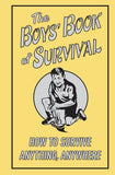 The Boys' Book Of Survival (How To Survive Anything, Anywhere)