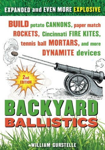 Backyard Ballistics: Build Potato Cannons, Paper Match Rockets, and more