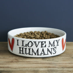 I Love my Humans Bowl - Small