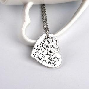 """If love could have saved you, you could have lived forever"" Necklace"