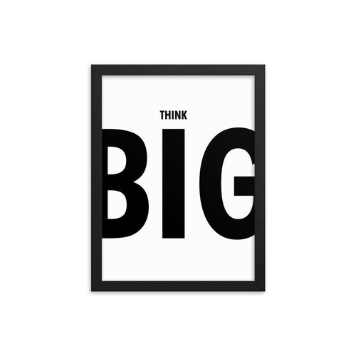 Think BIG Framed poster