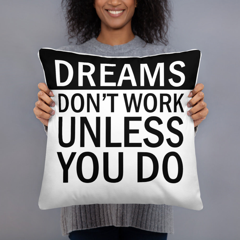 Dreams Dont Work Unless You Do Basic Pillow
