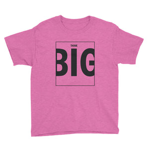 Think BIG Youth Short Sleeve T-Shirt