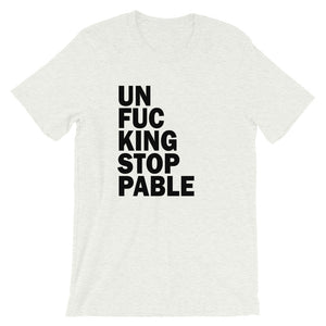 Un-fucking-stoppable Short-Sleeve Unisex T-Shirt