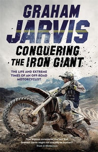 Conquering the Iron Giant by Graham Jarvis - AUTOGRAPHED BOOK