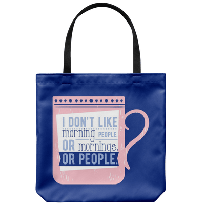 I Don't Like Mornings Tote