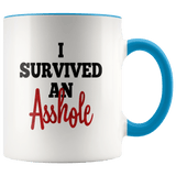 I Survived An Asshole Mug