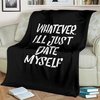 Whatever, I'll Just Date Myself