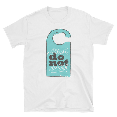 Do Not Disturb Short-Sleeve Unisex T-Shirt