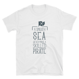 A Smooth Sea Never Made A Skilled Pirate Short-Sleeve Unisex T-Shirt