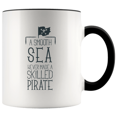 A Smooth Sea Never Made A Skilled Pirate Mug