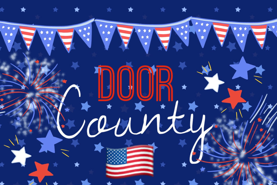 A Detailed Guide to the 4th Of July in Door County!