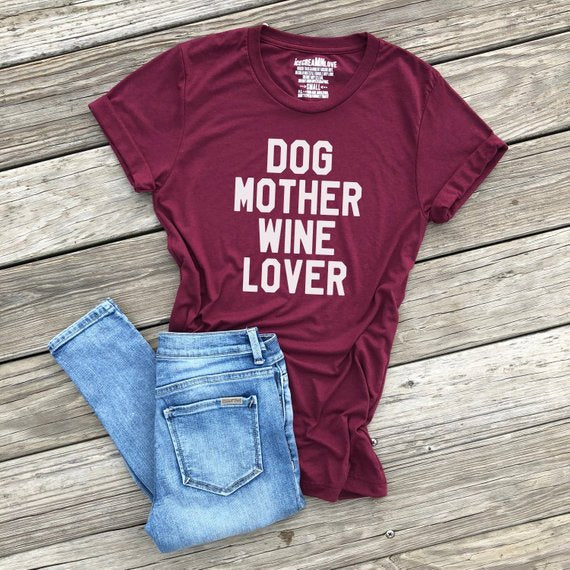 Shirt- Dog Mother, Wine Lover