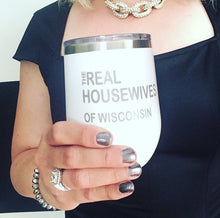 Load image into Gallery viewer, Wine Tumbler- Real Housewives WI