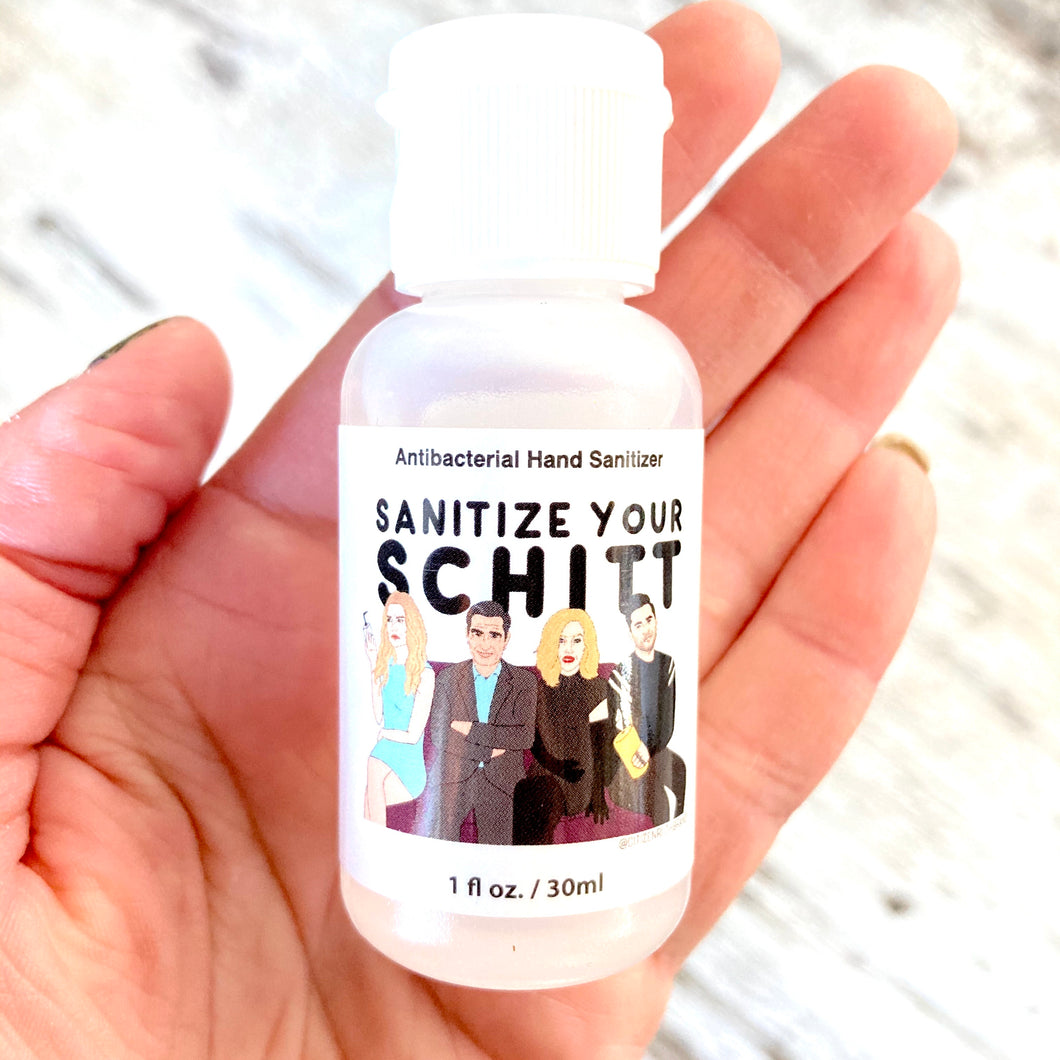 Hand Sanitizer- Sanitize Your Schitt