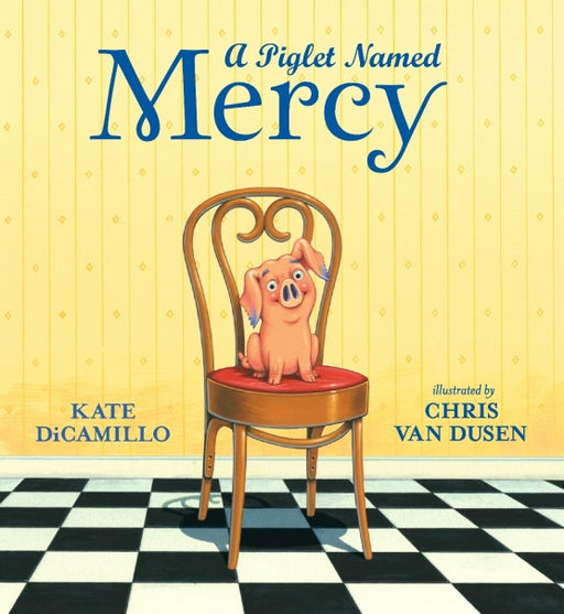 A Piglet Named Mercy by Kate DiCamillo