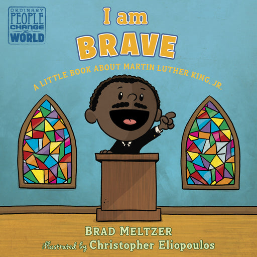 I Am Brave: A Book About Martin Luther King Jr.