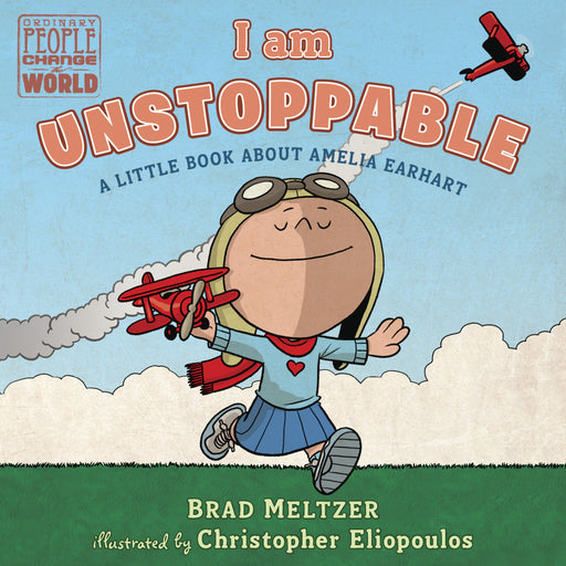 I Am Unstoppable: A Book About Amelia Earhart
