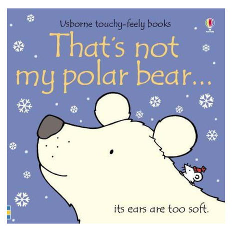 Usborne Touchy-Feely Book That's Not My Polar Bear