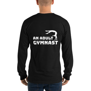 What Do You Want to Be When You Grow Up? An Adult Gymnast - Long Sleeve T