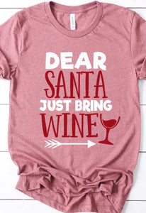 Dear Santa Just Bring Wine tee