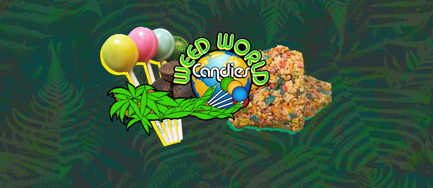 Weed World Candies   Decriminalize And Industrialize