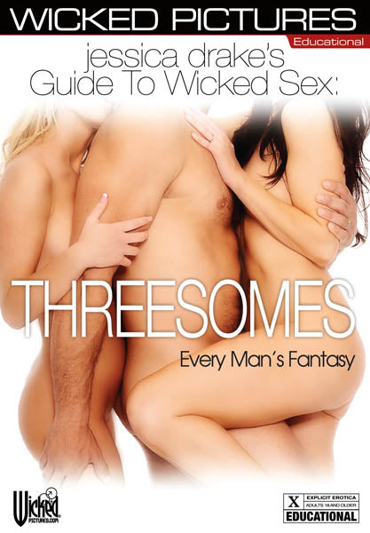 Jessica Drake's Guide To Wicked Sex: Threesomes - Every Man's Fantasy