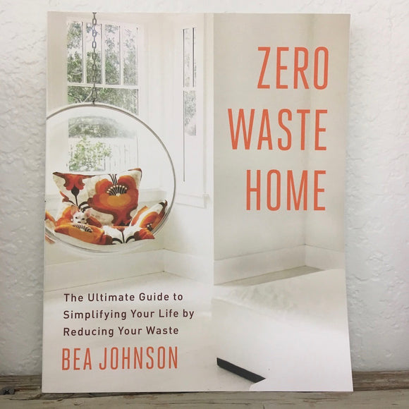 Zero Waste Home- By Bea Johnson