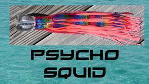 Psycho Squid - Big Mouth Trolling Lure - Tormenter Ocean Fishing Gear Apparel Boating SPF Surfing Watersports