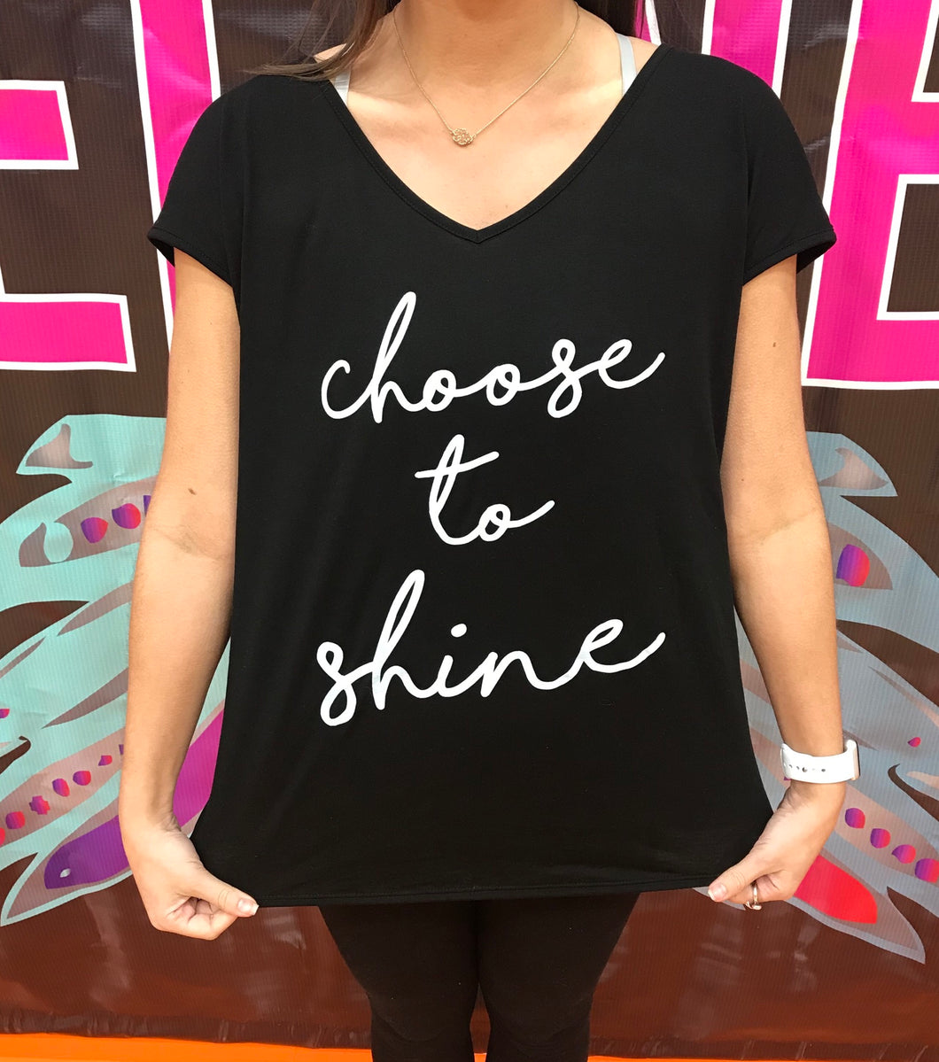Choose To Shine Shirt