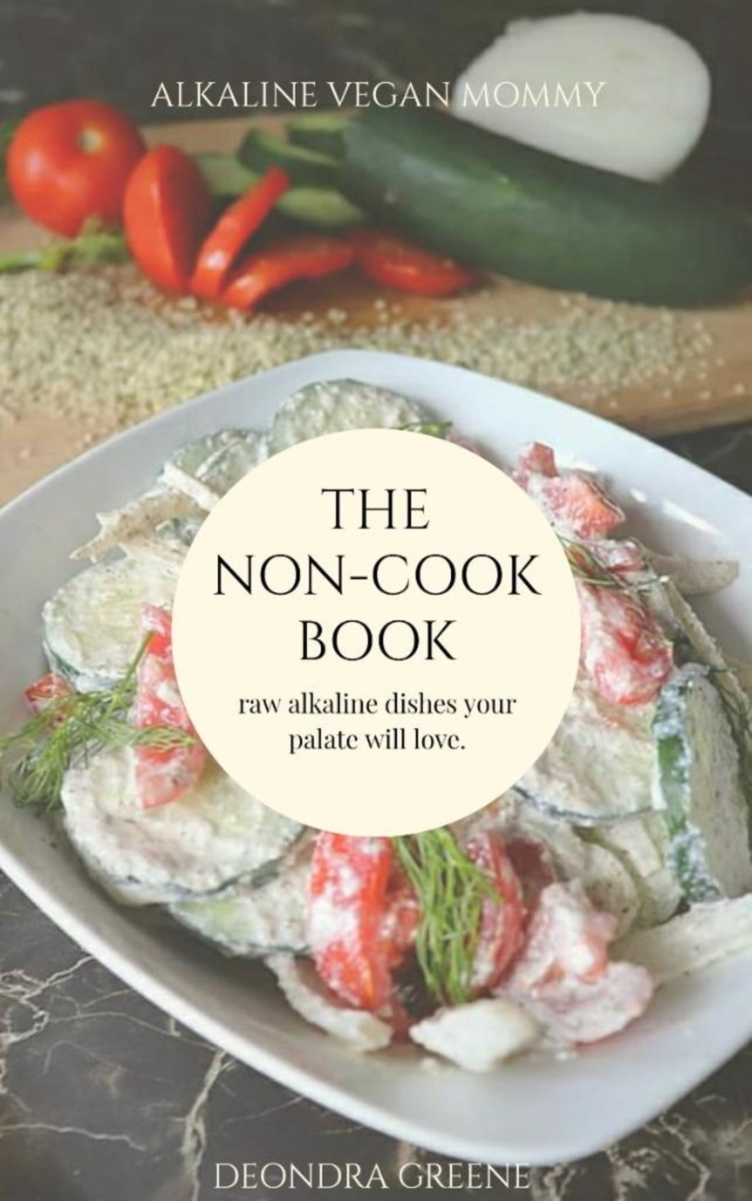 Alkaline Vegan Mommy's Non-Cookbook