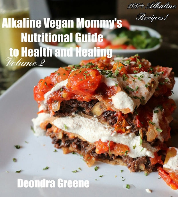Alkaline Vegan Mommy's Nutritional Guide to Health and Healing Volume 2
