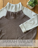 Jarrah Sweater Live Virtual Workshop // Nov 22