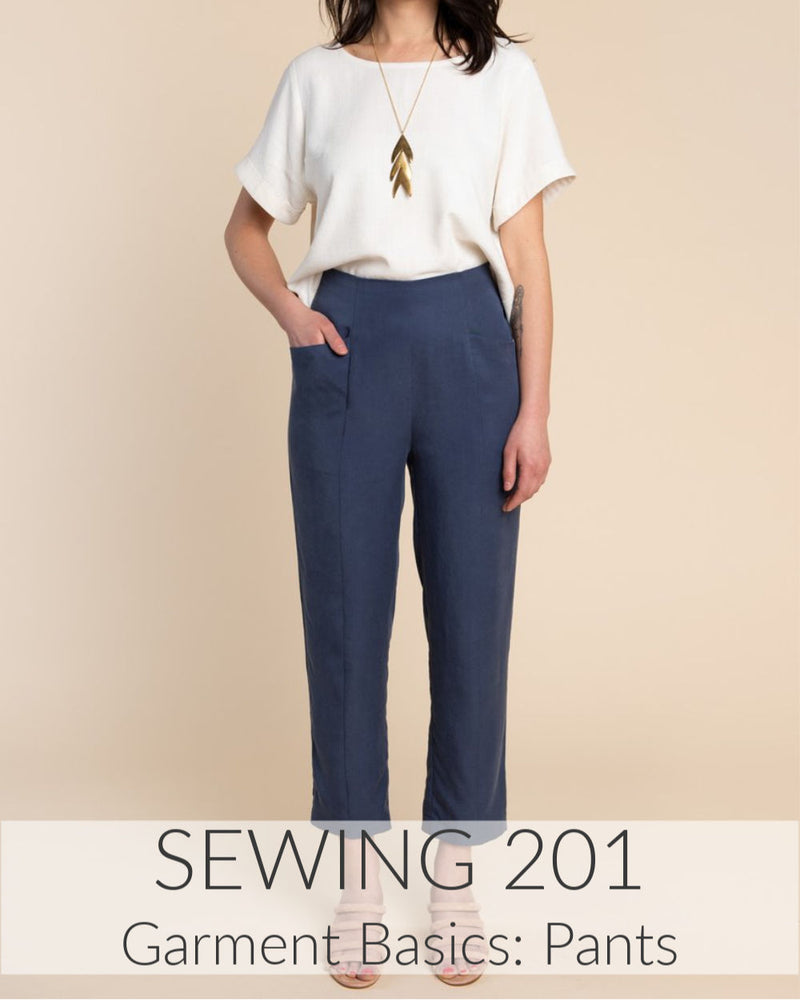 Sewing 201: Pants // 4 Weeks // Click for Dates