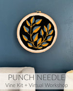 Punch Needle Kit & Virtual Workshop: Vine Design
