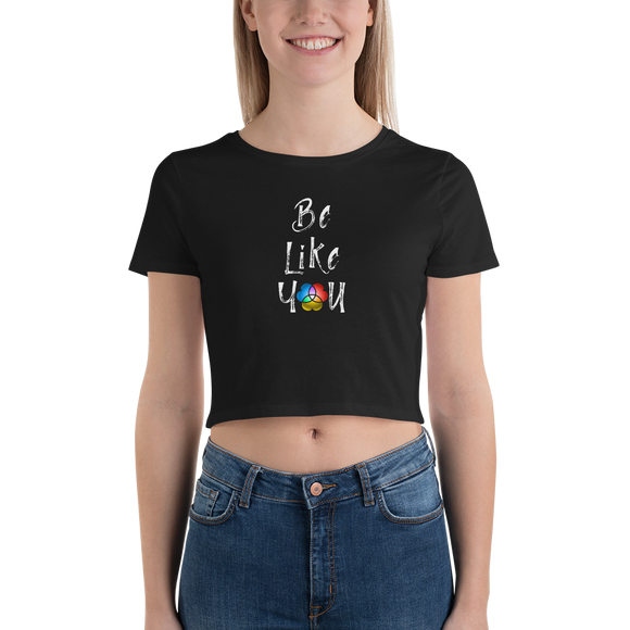 Be Like You Women's Crop
