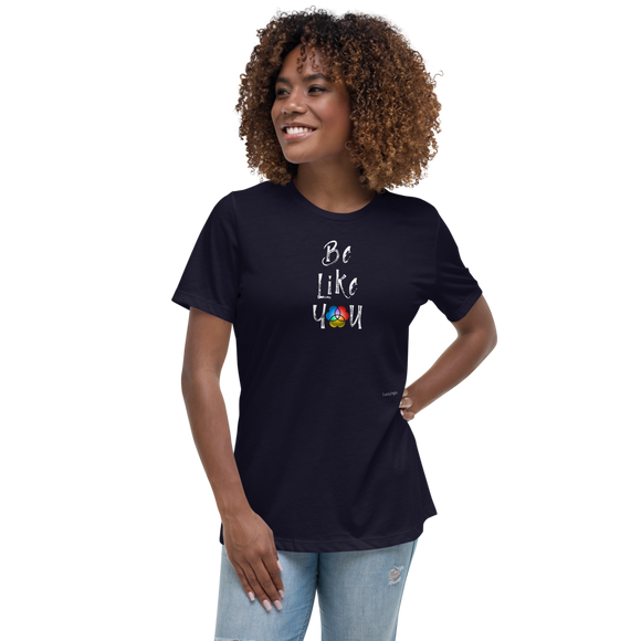 Be Like You Women's Relaxed Tee