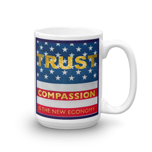 Trust Compassion is the New Economy Mug
