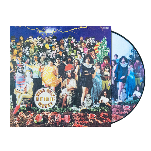 We're Only In It For The Money Limited Edition LP