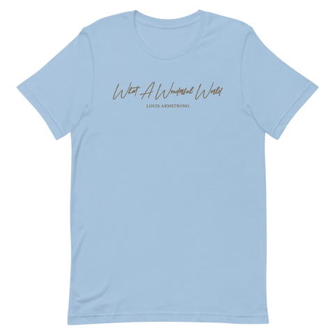 What A Wonderful World T-Shirt (Light Blue)