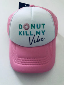 Donut Kill My Vibe Hat