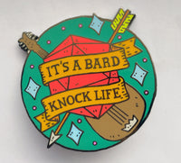 Bard Knock Life Pin