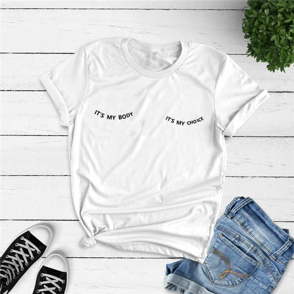 My Body My Choice T-Shirt - SHOPPLEHUB