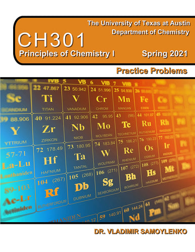 Samoylenko CH301 Principles of Chemistry I PRACTICE PROBLEMS Spring2021