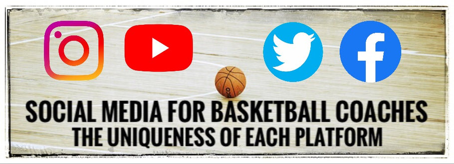 Social Media for Basketball Coaches: How Each Platform is Different