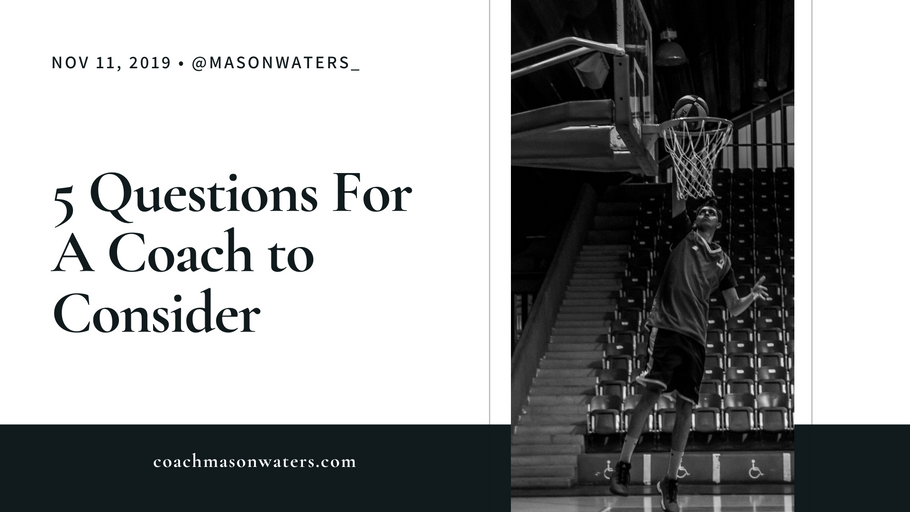 5 Questions For A Coach to Consider