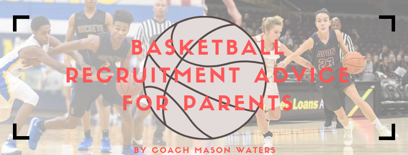 Basketball Recruitment Advice for Parents: 3 Important Points to Consider
