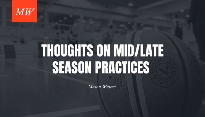 Thoughts on Mid/Late Season Practices