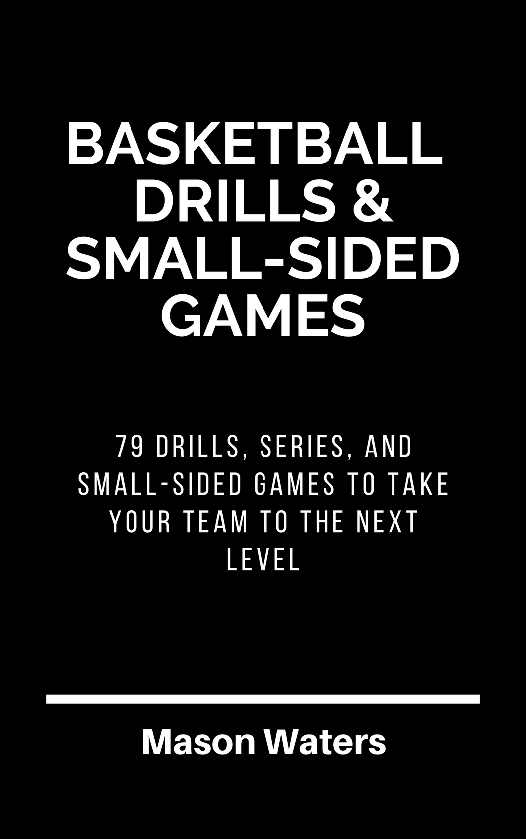 79 Advanced Basketball Drills and Small-Sided Games (165 Page Digital Download)